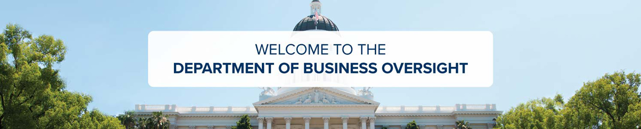 "picture of  Capital Building with title ""Welcome to the Department of Business Oversight"""