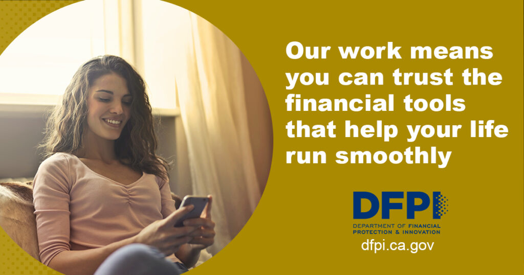 DFPI Social Media Toolkit post - Our work means you can trust the financial tools that help your life run smoothly